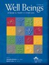 Well Beings : A Guide to Health in Child Care 3rd 2008 9780978145897 Front Cover