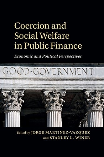 Coercion and Social Welfare in Public Finance Economic and Political Perspectives  2014 9781107636897 Front Cover