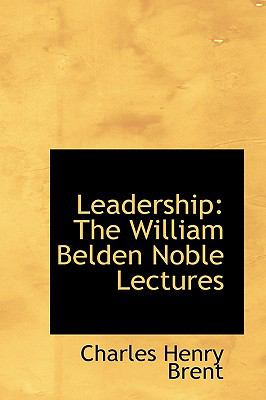 Leadership : The William Belden Noble Lectures N/A 9781115275897 Front Cover