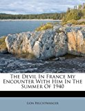 Devil in France My Encounter with Him in the Summer Of 1940 N/A 9781176016897 Front Cover