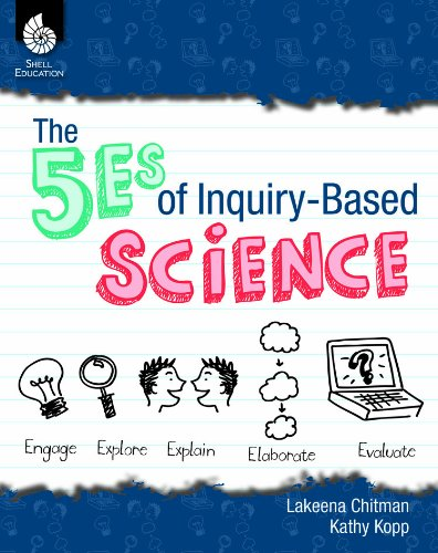 5Es of Inquiry-Based Science   2013 (Revised) edition cover
