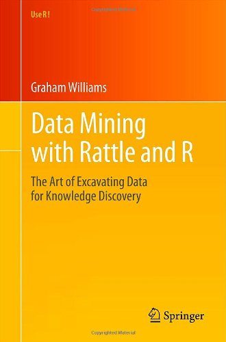 Data Mining with Rattle and R The Art of Excavating Data for Knowledge Discovery  2011 edition cover