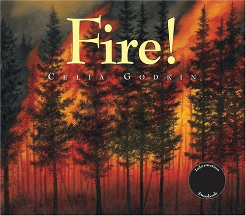 Fire! The Renewal of a Forest  2006 9781550418897 Front Cover