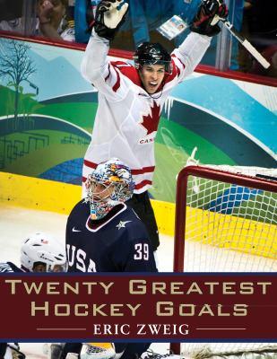 Twenty Greatest Hockey Goals   2010 9781554887897 Front Cover
