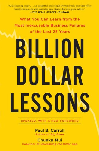 Billion Dollar Lessons What You Can Learn from the Most Inexcusable Business Failures of the Last 25 Years  2010 edition cover