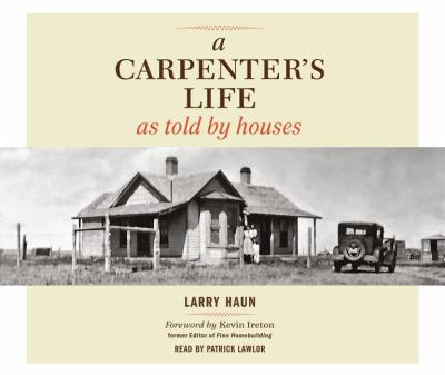 A Carpenter's Life As Told by Houses:  2011 edition cover
