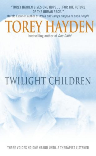 Twilight Children Three Voices No One Heard until a Therapist Listened N/A edition cover