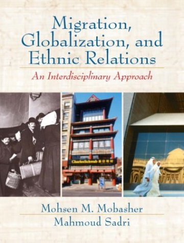 Migration, Globalization, and Ethnic Relations An Interdisciplinary Approach  2004 edition cover