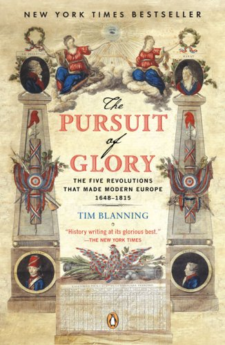 Pursuit of Glory The Five Revolutions That Made Modern Europe, 1648-1815 N/A edition cover