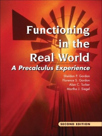 Functioning in the Real World A Precalculus Experience 2nd 2004 (Revised) edition cover