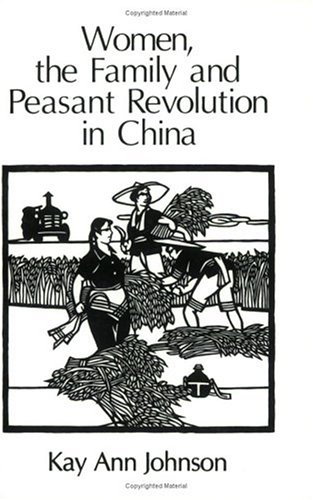 Women, the Family, and Peasant Revolution in China  N/A edition cover