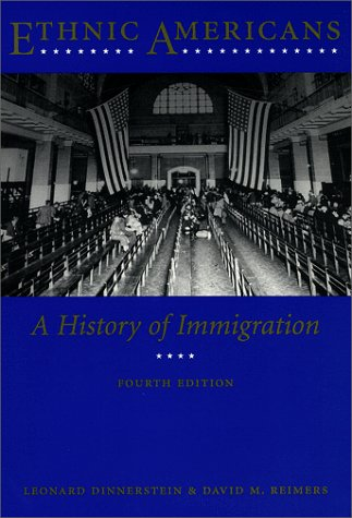 Ethnic Americans Immigration and American Society 4th 1999 9780231111898 Front Cover