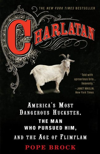 Charlatan America's Most Dangerous Huckster, the Man Who Pursued Him, and the Age of Flimflam  2008 edition cover