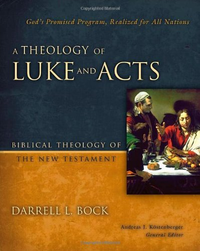 Theology of Luke and Acts God's Promised Program, Realized for All Nations  2011 edition cover