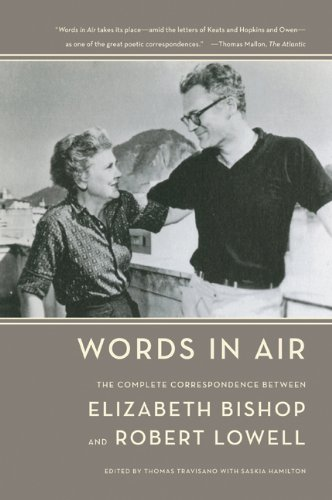 Words in Air The Complete Correspondence Between Elizabeth Bishop and Robert Lowell N/A edition cover