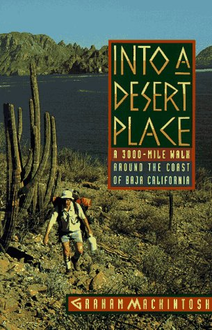 Into a Desert Place A 3000 Mile Walk Around the Coast of Baja California  1995 edition cover