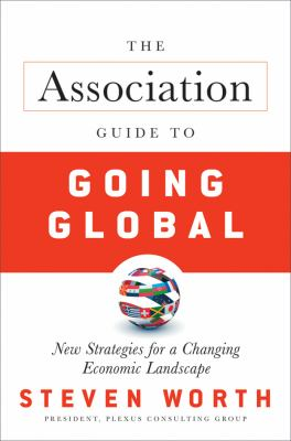 Association Guide to Going Global New Strategies for a Changing Economic Landscape  2010 edition cover