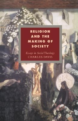 Religion and the Making of Society Essays in Social Theology  1994 9780521447898 Front Cover