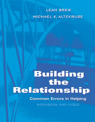 Building The Relationship: Common Errors in Helping  2005 9780534643898 Front Cover
