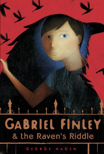 Gabriel Finley and the Raven's Riddle:   2014 9780553396898 Front Cover