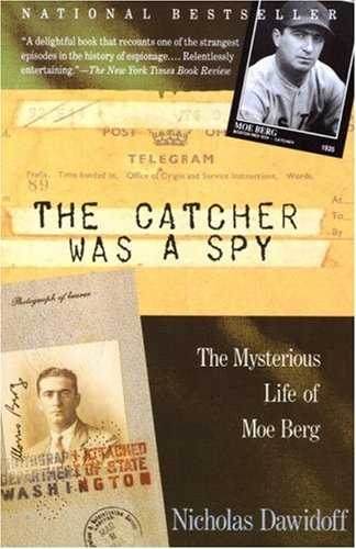 Catcher Was a Spy The Mysterious Life of Moe Berg  2000 edition cover