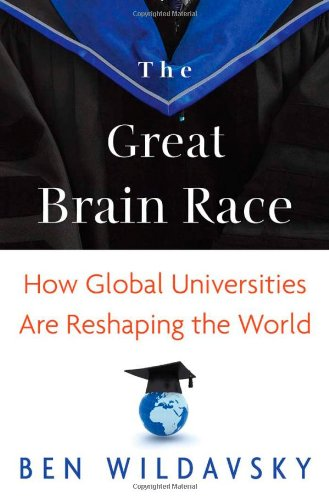 Great Brain Race How Global Universities Are Reshaping the World  2010 edition cover