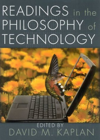 Readings in the Philosophy of Technology   2004 9780742514898 Front Cover