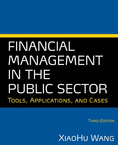 Financial Management in the Public Sector Tools, Applications, and Cases 3rd 2014 (Revised) edition cover