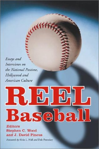 Reel Baseball Essays and Interviews on the National Pastime, Hollywood and American Culture  2003 edition cover