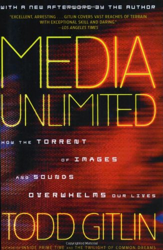 Media Unlimited How the Torrent of Images and Sounds Overwhelms Our Lives  2007 (Revised) edition cover