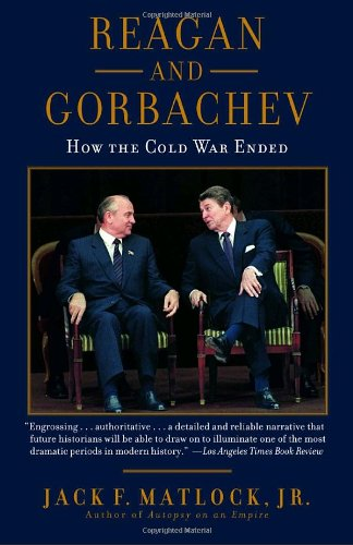 Reagan and Gorbachev How the Cold War Ended N/A edition cover