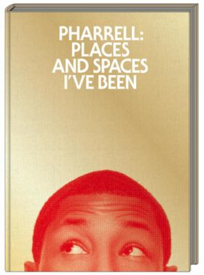 Pharrell Places and Spaces I've Been  2012 edition cover