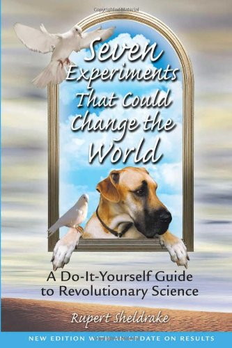 Seven Experiments That Could Change the World A Do-It-Yourself Guide to Revolutionary Science 2nd 2002 edition cover