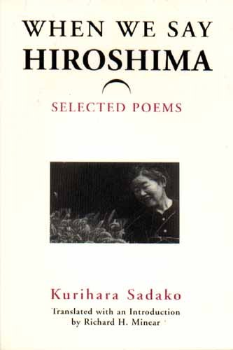 When We Say 'Hiroshima' Selected Poems  1999 9780939512898 Front Cover