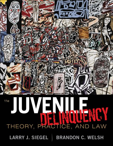 Juvenile Delinquency Theory, Practice, and Law 11th 2012 edition cover