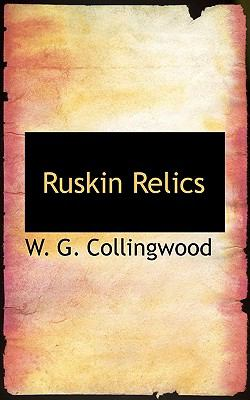 Ruskin Relics  N/A 9781115108898 Front Cover