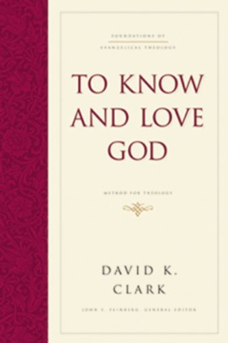 To Know and Love God Method for Theology N/A edition cover