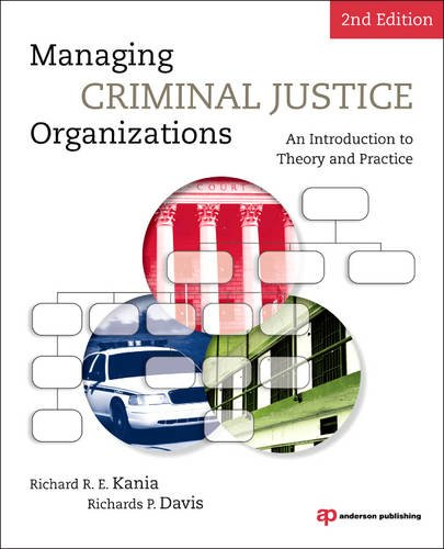 Managing Criminal Justice Organizations An Introduction to Theory and Practice 2nd 2011 (Revised) edition cover