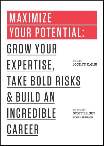 Maximize Your Potential Grow Your Expertise, Take Bold Risks and Build an Incredible Career N/A edition cover