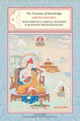 Treasury of Knowledge, Book Six, Parts One and Two Indo-Tibetan Classical Learning and Buddhist Phenomenology  2012 9781559393898 Front Cover