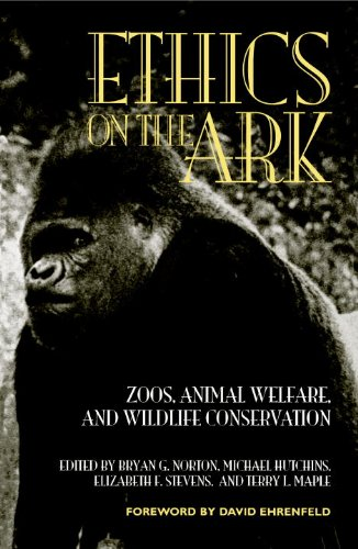 Ethics on the Ark Zoos, Animal Welfare, and Wildlife Conservation N/A edition cover