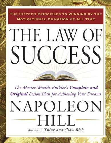 Law of Success The Master Wealth-Builder's Complete and Original Lesson Plan for Achieving Your Dreams  2008 edition cover