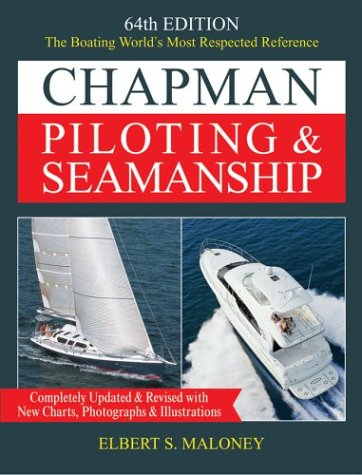 Chapman Piloting and Seamanship The Boating World's Most Respected Reference, Completely Updated and Revised with New Charts, Photographs and Illustrations 64th 2003 (Revised) edition cover