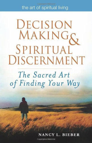 Decision Making and Spiritual Discernment The Sacred Art of Finding Your Way  2010 edition cover
