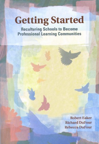 Getting Started Reculturing Schools to Become Professional Learning Communities  2015 9781879639898 Front Cover