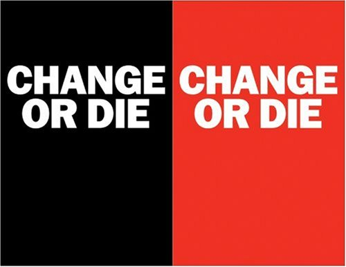 Change or Die The Three Keys to Change at Work and in Life  2007 edition cover