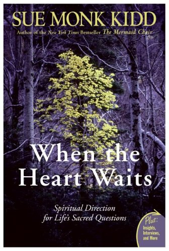 When the Heart Waits Spiritual Direction for Life's Sacred Questions  2006 edition cover