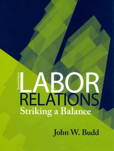 Labor Relations Striking a Balance 2nd 2008 (Revised) edition cover