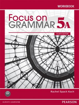 Focus on Grammar Workbook Split 5A  4th 2012 9780132169899 Front Cover