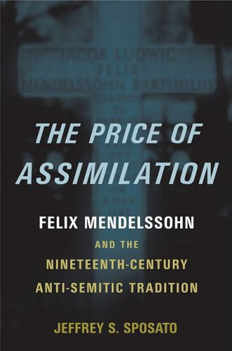 Price of Assimilation Felix Mendelssohn and the Nineteenth-Century Anti-Semitic Tradition  2009 9780195386899 Front Cover